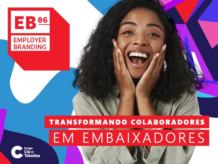 Como transformar colaboradores em embaixadores da sua marca?