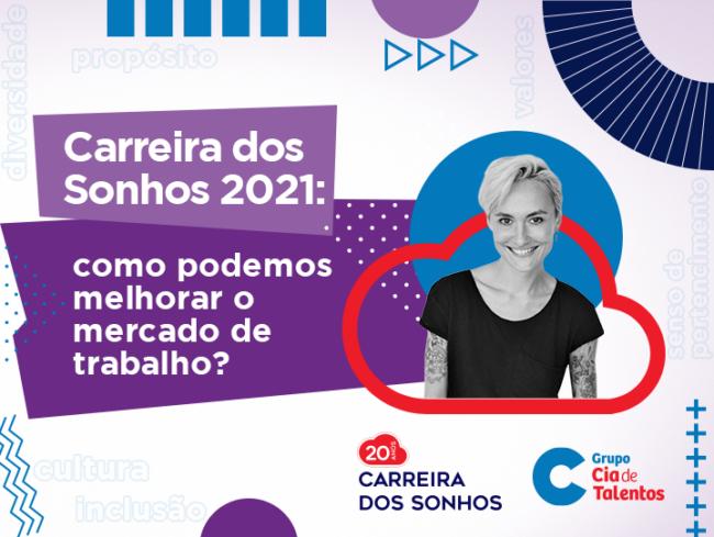 Carreira dos Sonhos 2021: como podemos melhorar o mercado de trabalho?